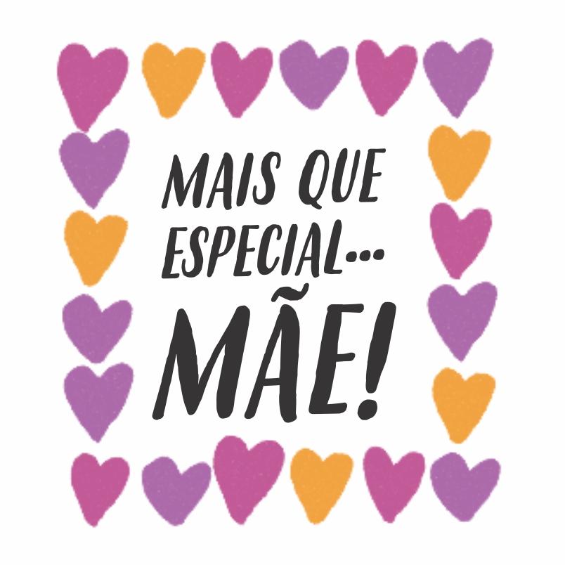 Mais que especial MÃE!